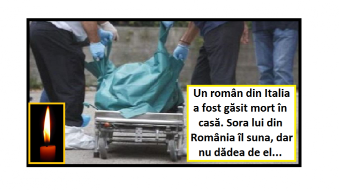 TRAGEDIE Un român din Italia a fost găsit mort în casă Sora lui din România îl suna dar nu dădea de el